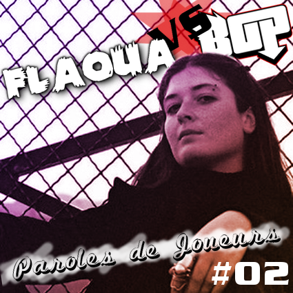 Paroles de Joueurs #02 – Flaoua