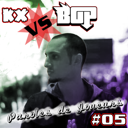 Paroles de Joueurs #05 – Kx