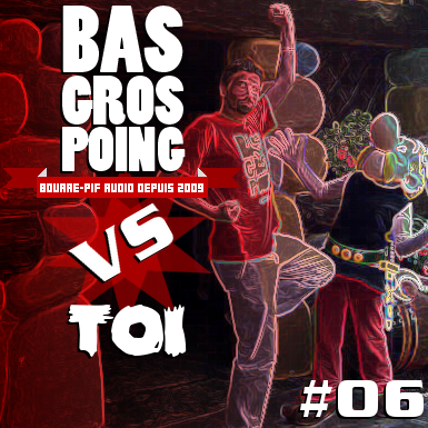 BasGrosPoing Versus Toi #06