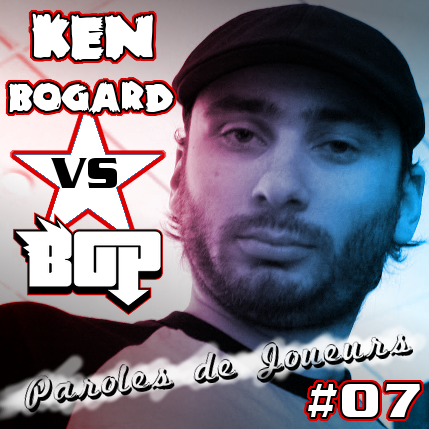 Paroles de Joueurs #07 – Ken Bogard