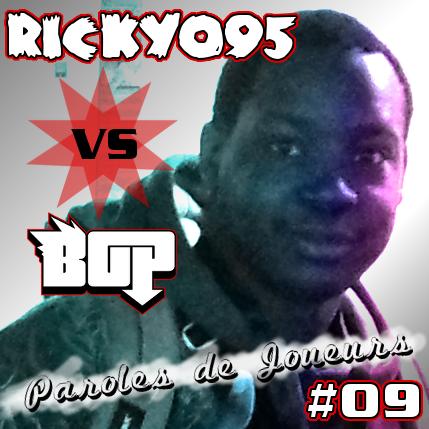 Paroles de Joueurs #09 – Rickyo95