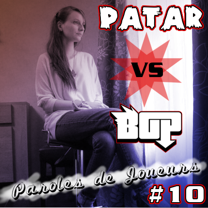 Paroles de Joueurs #10 – Patar