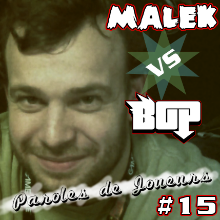 Paroles de Joueurs #15 – Malek