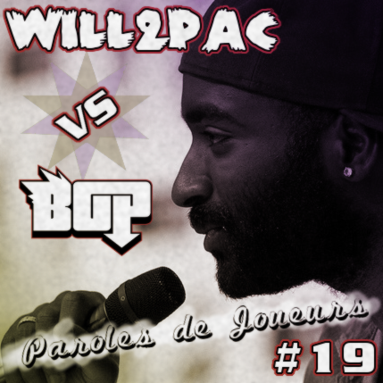 Paroles de Joueurs #19 – Will2Pac